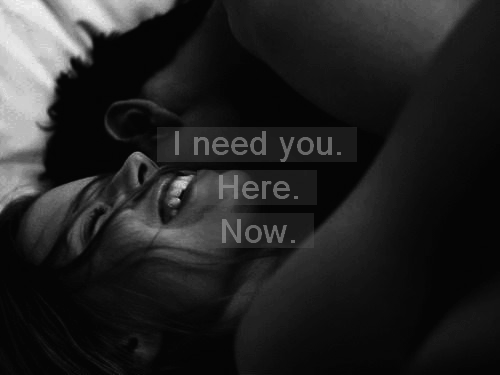 I need you.*