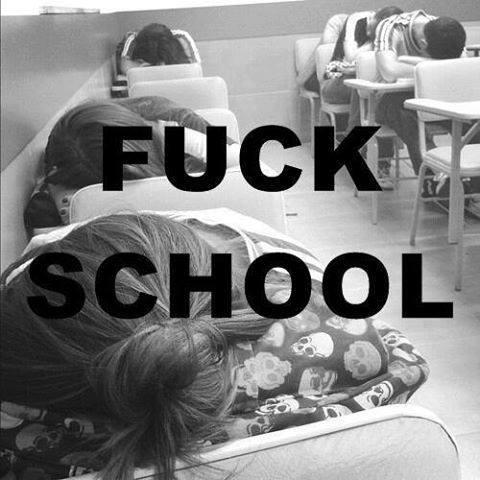 fuck school