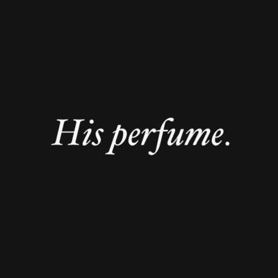 his perfume, mrrr